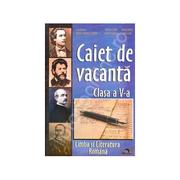 Caiet de Vacanta Limba si Literatura Romana ( clasa a V-a)