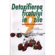 Detoxifierea ficatului in 9 zile. Dupa metoda revolutionara Holford. - Patrick Holford