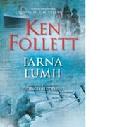 Iarna lumii. Al doilea volum din Trilogia Secolului - Ken Follett