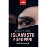 Islamistii europeni - Robert S. Leiken
