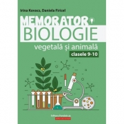 Memorator de biologie vegetala si animala pentru clasele 9-10 - Irina Kovacs