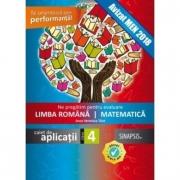 Ne pregatim pentru evaluare - Limba romana si Matematica. Caiet de aplicatii pentru clasa a IV-a - Anca Veronica Taut (Avizat M. E. N 2018)