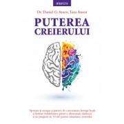 Puterea creierului - Dr. Daniel G. Amen