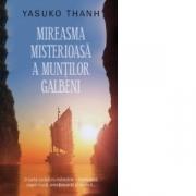 Mireasma misterioasa a muntilor Galbeni - Yasuko Thanh