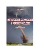 Meteorologie, climatologie si agrometeorologie (vol. 1) - Meteorologie