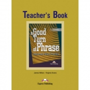 A Good Turn of Phrase Advanced Idiom Practice Teacher's Book - Virginia Evans & James Milton