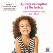 Ajutati-va copilul sa fie fericit - Gilles Diederichs
