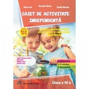 Caiet de activitate independenta, pentru clasa a III-a - Alexandra Manea, Liliana Ioan, Claudia Matache