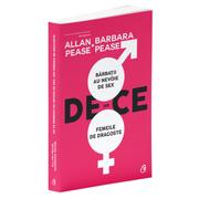 De ce barbatii au nevoie de sex, iar femeile de dragoste - Allan si Barbara Pease