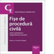 Fise de procedura civila pentru admiterea in magistratura si avocatura. Editia a 6-a - Gabriela Raducan, Madalina Dinu