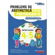 Probleme de aritmetica pentru performanta. Metode de rezolvare si 121 de teste cu rezolvari pentru clasele IV-V - Adrian Zanoschi