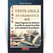 Teste grila de gramatica dupa programa de admitere in scolile de agenti de politie si de subofiteri de jandarmi - Maria Ticleanu