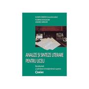 Limba si literatura romana - analize, sinteze literare pentru liceu - Ed. Corint