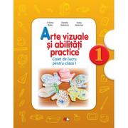 Arte vizuale si abilitati practice (Caiet de lucru. Clasa I) - Cristina Rizea