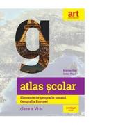 Atlas scolar. Elemente de geografie umana. Geografia Europei. Clasa a VI-a - Marian Ene, Ionut Popa