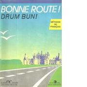 Bonne route! Drum bun! Limba franceza, volumul 2. Methode de francais