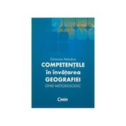 Competentele in invatarea geografiei - Ed. Corint