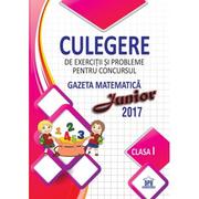 Culegere de exercitii si probleme pentru concursul Gazeta Matematica Junior. Clasa I