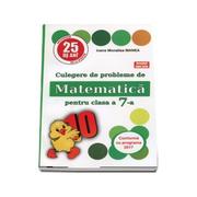 Culegere de probleme de matematica, PUISORUL, pentru clasa a VII-a - Ioana Monalisa Manea