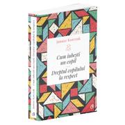 Cum iubesti un copil - Janusz Korczak