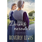 Dorinte nerostite - Beverly Lewis