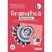 Gramatica. Fise de lucru (pe lectii si unitati de invatare cu itemi si teste de evaluare). Clasa a VI-a - Ardelean Luminita