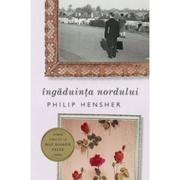 Ingaduinta Nordului - Philip Hensher