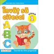 Invat sa citesc! (B) Exercitii de citire progresiva. Clasa I - Cristina Martin, Elena Delia Chira