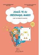 Joaca-te cu creionasul magic! Caiet de exercitii grafice, grupa mijlocie (4-5 ani) - Elena Ilie, Daniela Dosa, Gabriela Berbeceanu, Smaranda Maria Cioflica