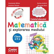 Matematica si explorarea mediului. Caietul elevului pentru clasa a II-a - Constanta Balan, Cristina Voinea, Corina Andrei, Nicoleta Stan