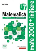 Matematica. Algebra, geometrie. Caiet de lucru. Clasa a VII-a. Initiere. Partea I, (anul scolar 2019-2020) - Ion Tudor