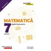 Matematica. Algebra, geometrie. Clasa a VII-a. Consolidare. Partea I, (anul scolar 2019-2020) - Anton Negrila, Maria Negrila