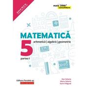 Matematica. Aritmetica, algebra, geometrie. Clasa a V-a. Consolidare. Partea I - Sorin Peligrad