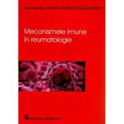 Mecanismele imune in reumatolgie - Andra-Rodica Balanescu
