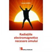 Radiatiile electromagnetice necesare omului - Lucian Sandu