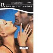 Sub protectia iubirii - Lynn Fairfax