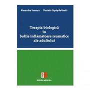 Terapia biologica in bolile inflamatoare reumatice ale adultului - Ruxandra Ionescu, Daniela Opris-Belinski