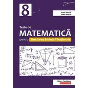 Teste de matematica pentru Simularea Evaluarii Nationale la clasa a VIII-a - Anton Negrila, Maria Negrila