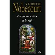 Viata mortilor e in noi - Lorette Nobécourt
