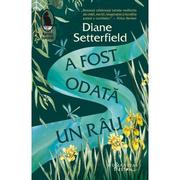 A fost odata un rau - Diane Setterfield
