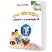 Alya si cutia muzicala. OLYMPIA, o lume disparuta - Alina Ghimis
