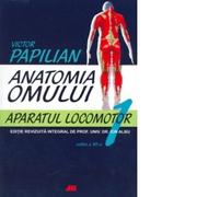 Anatomia omului. Aparatul locomotor. Volumul 1 (Victor Papilian)