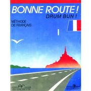 Bonne route! Drum bun! Limba franceza, volumul 1. Methode de francais - P. Gilbert, P. Greffet