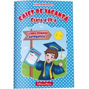 CAIET DE VACANTA - Limba și literatura română- Matematică pentruclasa a IV-a