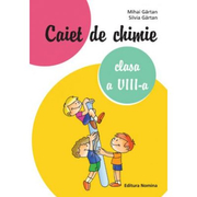 Caiet de chimie pentru clasa a VIII-a - Mihai Gartan, Silvia Gartan