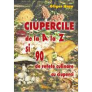 Ciupercile de la A la Z. 96 retete culinare cu ciuperci - Gligor Hasa