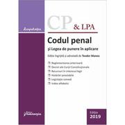 Codul penal si Legea de punere in aplicare. Actualizat 17 septembrie 2019 - Teodor Manea