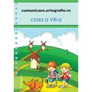 Comunicare. ortografie. ro clasa a VIII-a - Laura Agapin, Monica Halaszi, Luminita A. Sfara, Alina I. Tonea