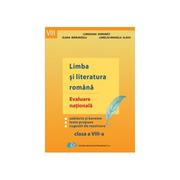 Limba si literatura romana - Evaluare nationala (clasa a VIII-a) - Loredana Dorobat