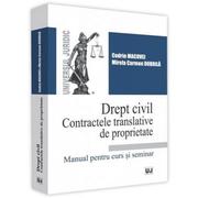 Drept civil. Contractele translative de proprietate - Codrin Macovei, Mirela Carmen Dobrila